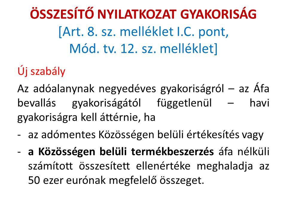 ÖSSZESÍTŐ NYILATKOZAT GYAKORISÁG [Art.8. sz. melléklet I.C.