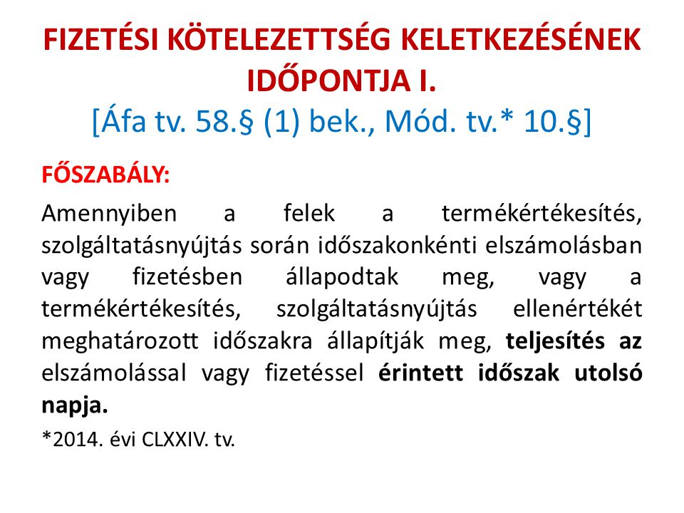 FIZETÉSI KÖTELEZETTSÉG KELETKEZÉSÉNEK IDŐPONTJA II.