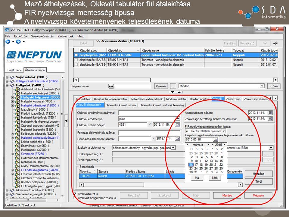 Mező áthelyezések, Oklevél tabulátor fül átalakítása FIR nyelvvizsga mentesség típusa A nyelvvizsga követelményének teljesülésének dátuma