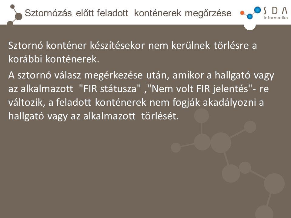 Sztornózás előtt feladott konténerek megőrzése Sztornó konténer készítésekor nem kerülnek törlésre a korábbi konténerek. A sztornó válasz megérkezése