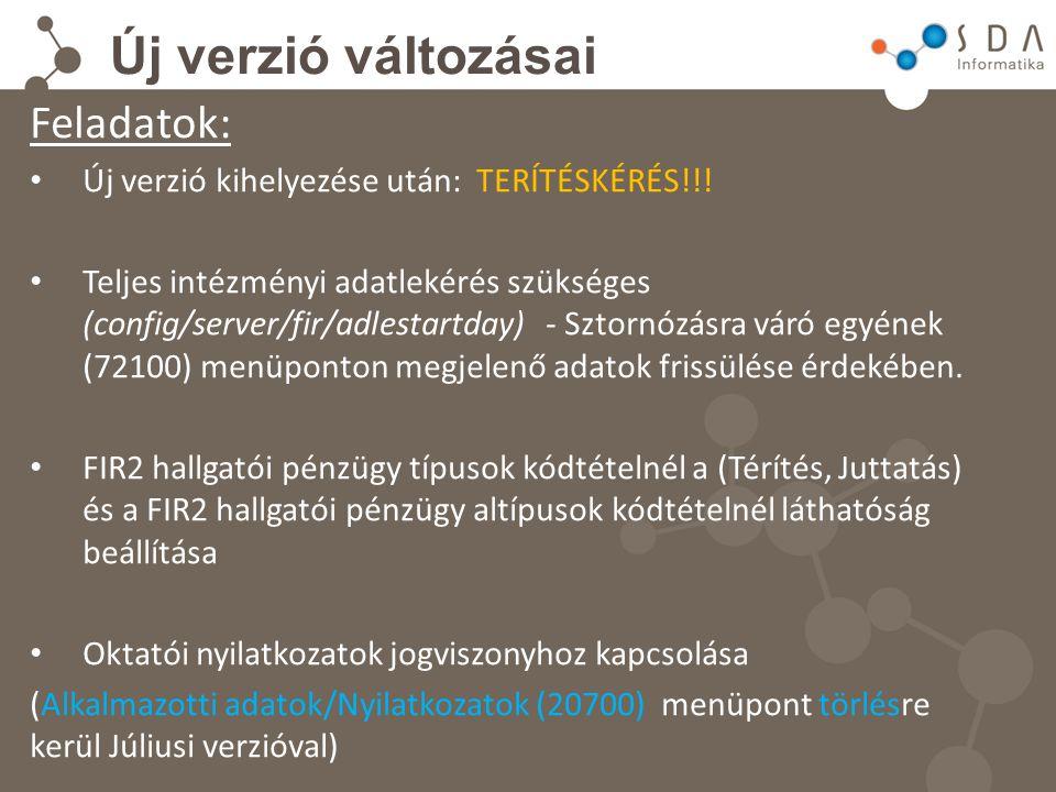 Új verzió változásai Feladatok: Új verzió kihelyezése után: TERÍTÉSKÉRÉS!!! Teljes intézményi adatlekérés szükséges (config/server/fir/adlestartday) -
