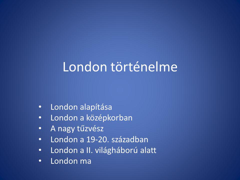 London alapítása Londont a rómaiak alapították, mint Britannia provincia fővárosát, miután i.