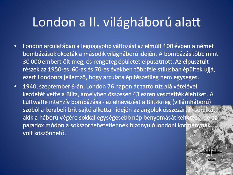 London ma Ma Nagy-London a belvárosból és 32 kerületből (borough; köztük Westminster városa) áll.