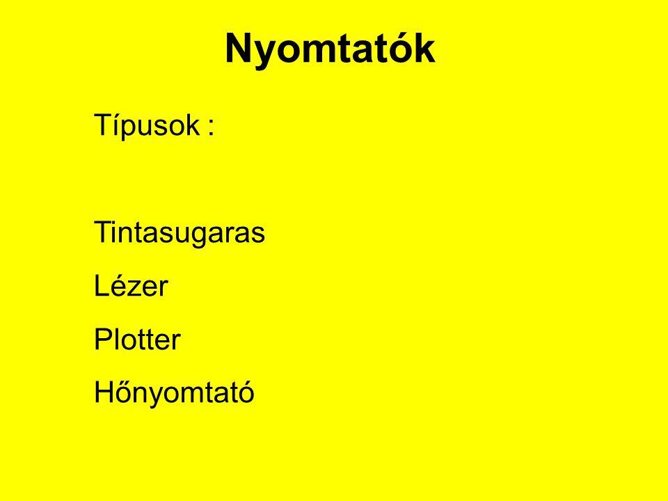 Típusok : Tintasugaras Lézer Plotter Hőnyomtató