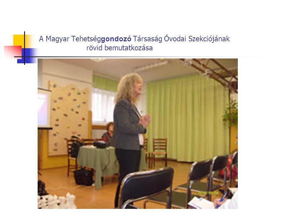 A Magyar Tehetség gondozó Társaság Óvodai Szekciójának rövid bemutatkozása