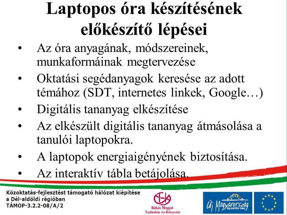 Laptopos óra készítésének előkészítő lépései Az óra anyagának, módszereinek, munkaformáinak megtervezése Oktatási segédanyagok keresése az adott témáh