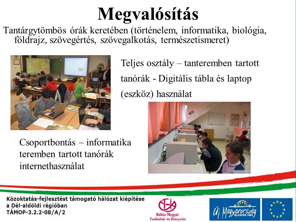 Megvalósítás Tantárgytömbös órák keretében (történelem, informatika, biológia, földrajz, szövegértés, szövegalkotás, természetismeret) Teljes osztály
