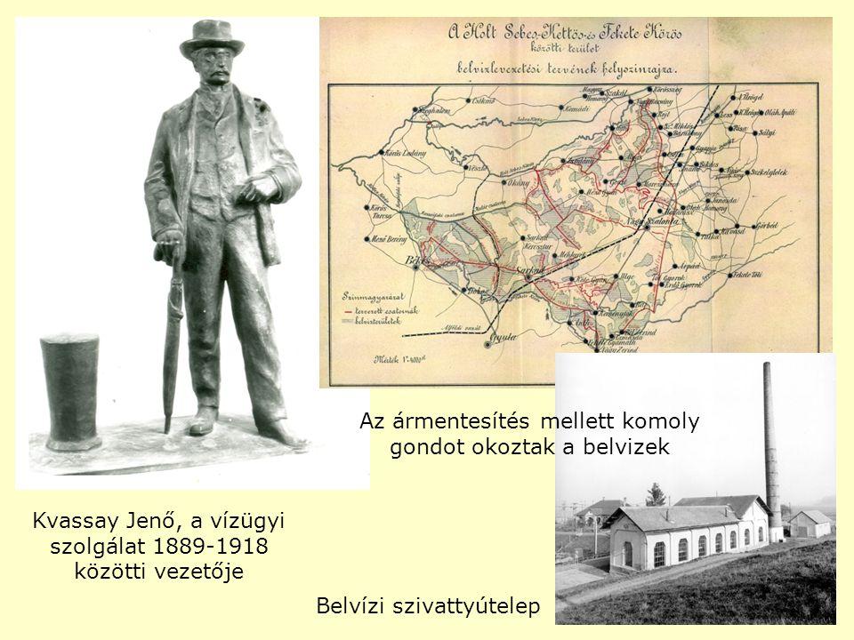 Kvassay Jenő, a vízügyi szolgálat 1889-1918 közötti vezetője Az ármentesítés mellett komoly gondot okoztak a belvizek Belvízi szivattyútelep