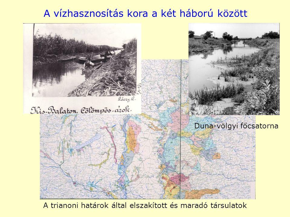 A vízhasznosítás kora a két háború között A trianoni határok által elszakított és maradó társulatok Duna-völgyi főcsatorna