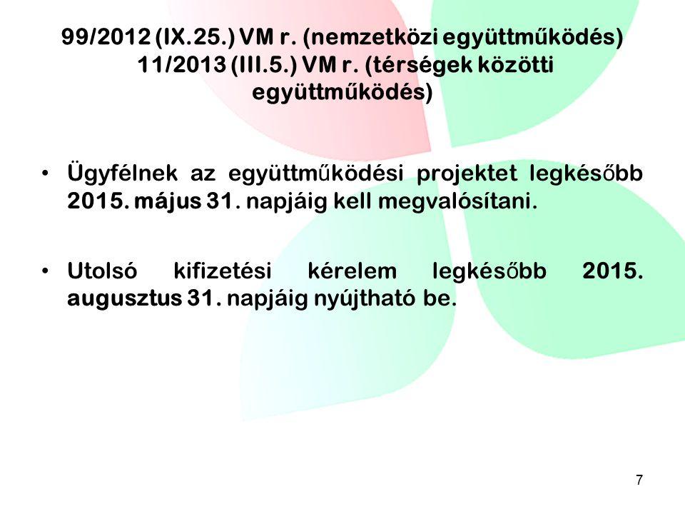 99/2012 (IX.25.) VM r. (nemzetközi együttm ű ködés) 11/2013 (III.5.) VM r. (térségek közötti együttm ű ködés) Ügyfélnek az együttm ű ködési projektet