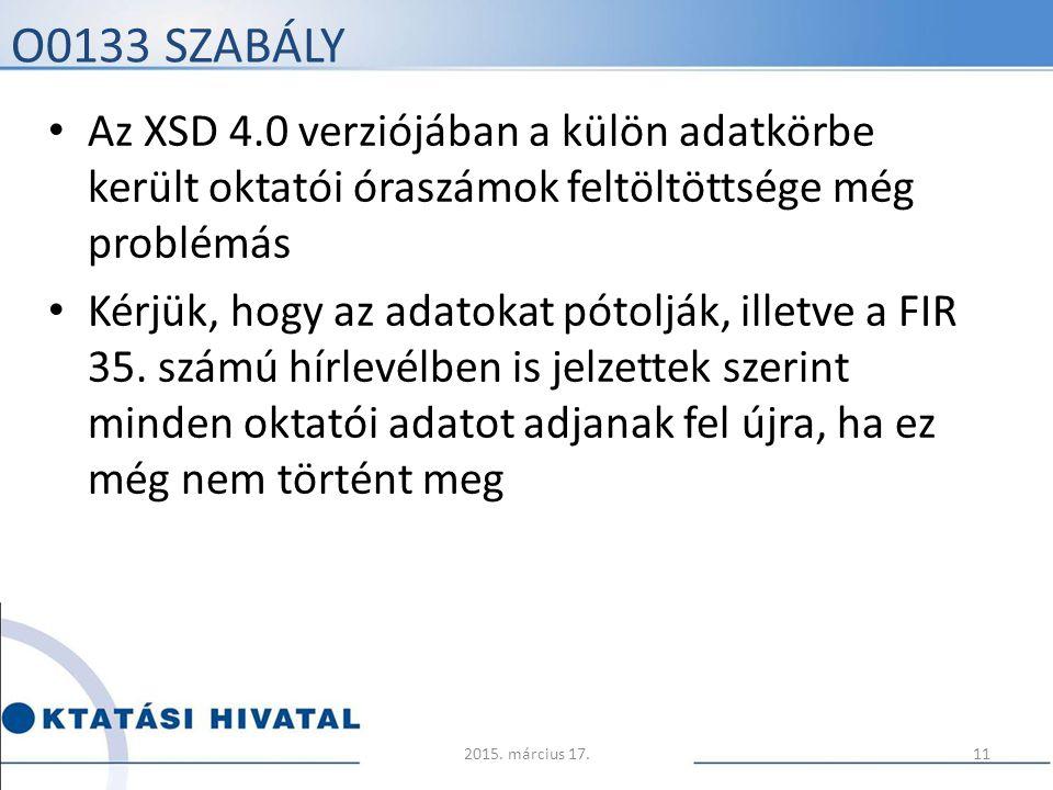 O0133 SZABÁLY Az XSD 4.0 verziójában a külön adatkörbe került oktatói óraszámok feltöltöttsége még problémás Kérjük, hogy az adatokat pótolják, illetv