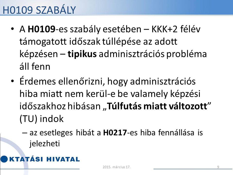 H0109 SZABÁLY A H0109-es szabály esetében – KKK+2 félév támogatott időszak túllépése az adott képzésen – tipikus adminisztrációs probléma áll fenn Érd
