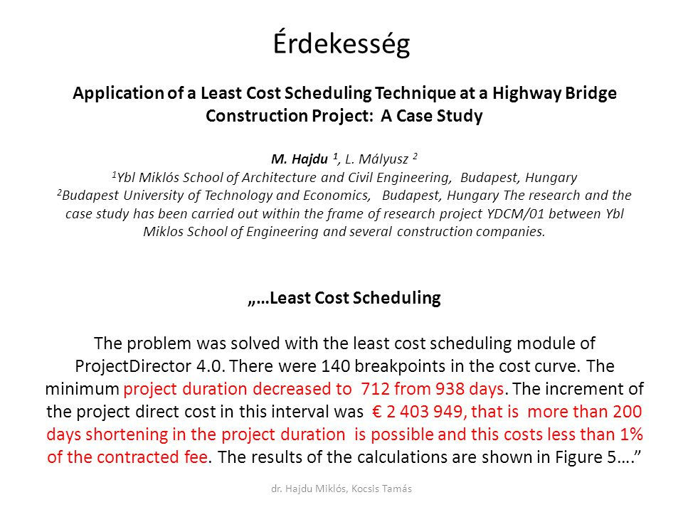Application of a Least Cost Scheduling Technique at a Highway Bridge Construction Project: A Case Study M.