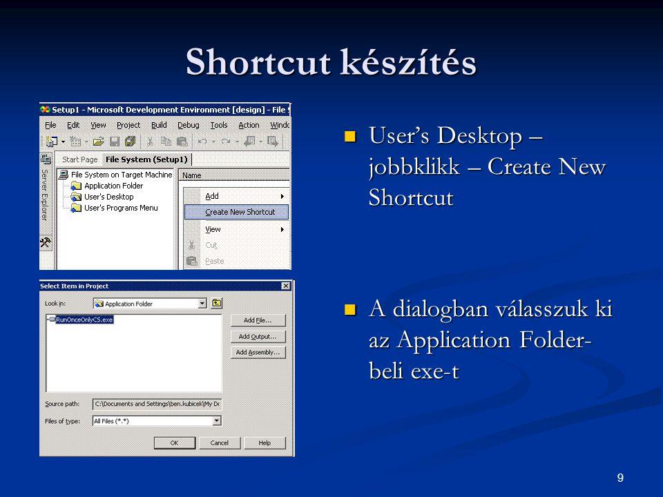 10 Az installer ne hozza létre minden release-nél a Shortcut-ot.
