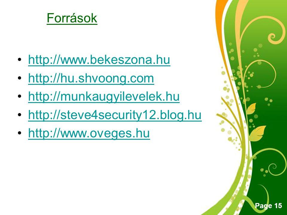 Free Powerpoint Templates Page 15 Források http://www.bekeszona.hu http://hu.shvoong.com http://munkaugyilevelek.hu http://steve4security12.blog.hu ht
