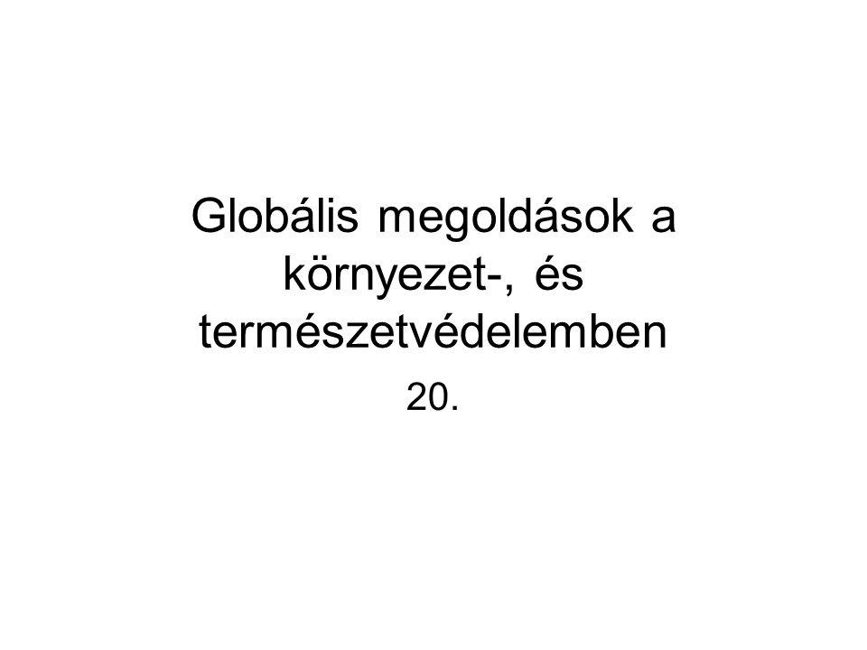 Globális megoldások a környezet-, és természetvédelemben 20.