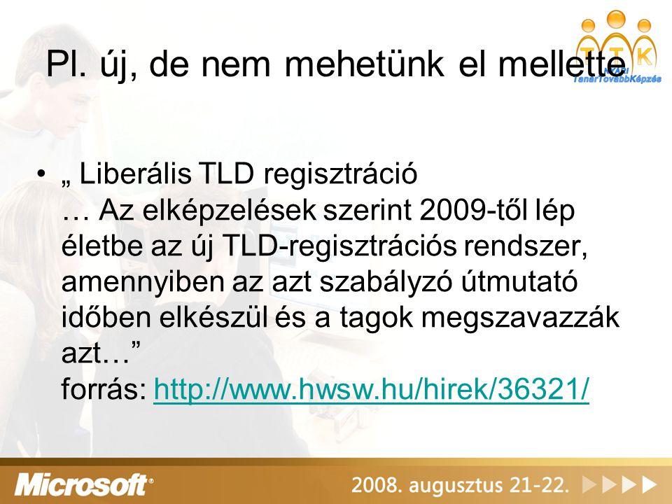 """Pl. új, de nem mehetünk el mellette """" Liberális TLD regisztráció … Az elképzelések szerint 2009-től lép életbe az új TLD-regisztrációs rendszer, amenn"""