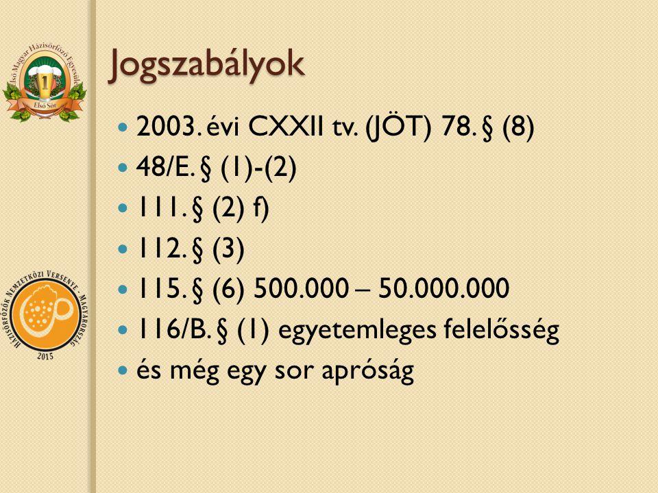 Jogszabályok 2003.évi CXXII tv. (JÖT) 78. § (8) 48/E.