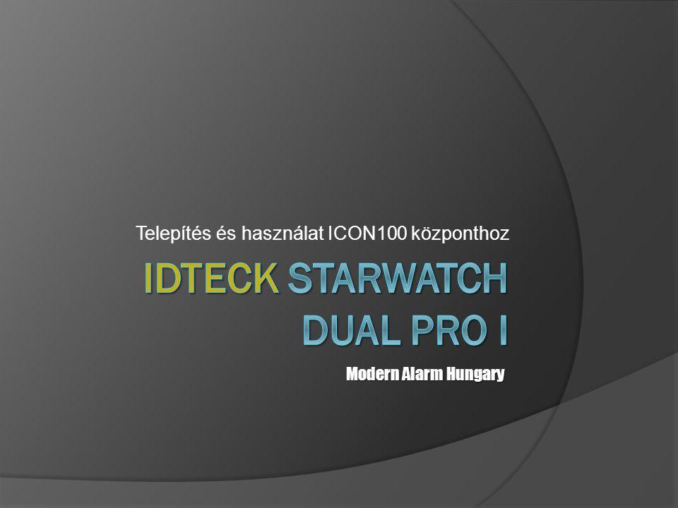 STARWATCH DUAL PRO I telepítése  A szoftver telepítése előtt telepítse a hardware kulcs drivert (ne csatlakoztassa a hardware kulcsot amíg nem telepítette a drivert)  Telepítse az IDTECK STARWATCH DUAL PRO I szoftvert Modern Alarm Hungary