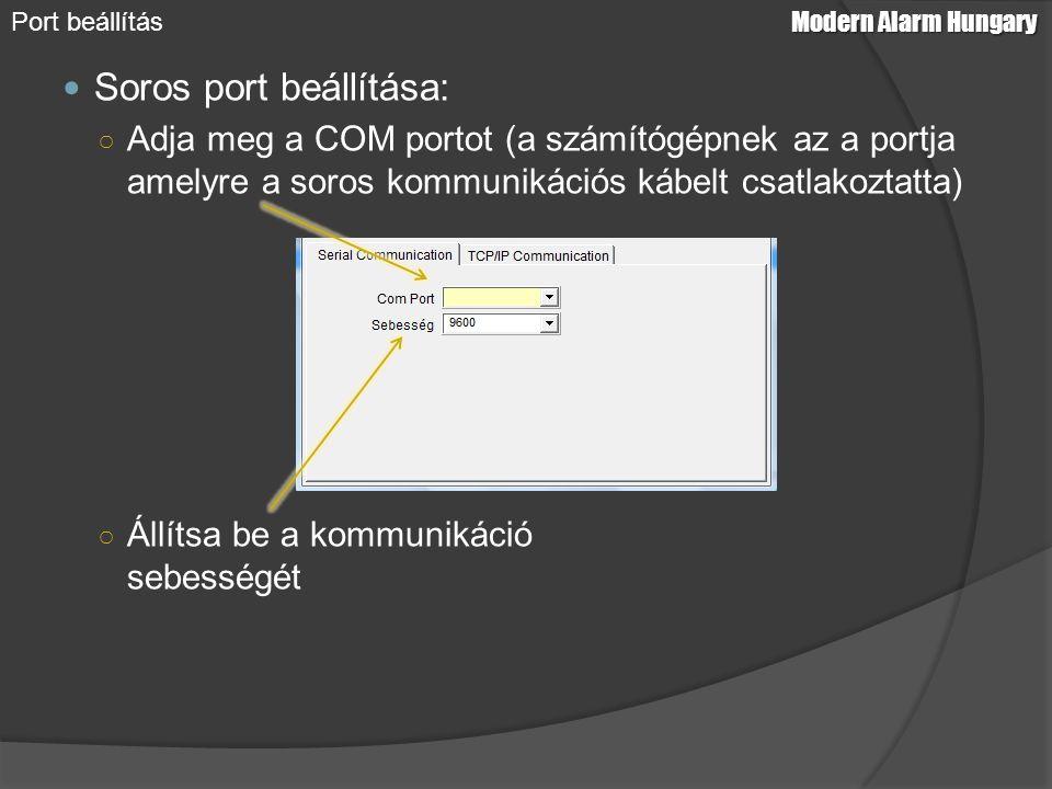 Soros port beállítása: ○ Adja meg a COM portot (a számítógépnek az a portja amelyre a soros kommunikációs kábelt csatlakoztatta) ○ Állítsa be a kommun
