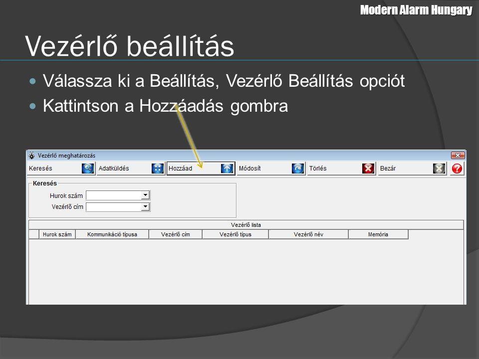 Válassza ki a Beállítás, Vezérlő Beállítás opciót Kattintson a Hozzáadás gombra Modern Alarm Hungary Vezérlő beállítás