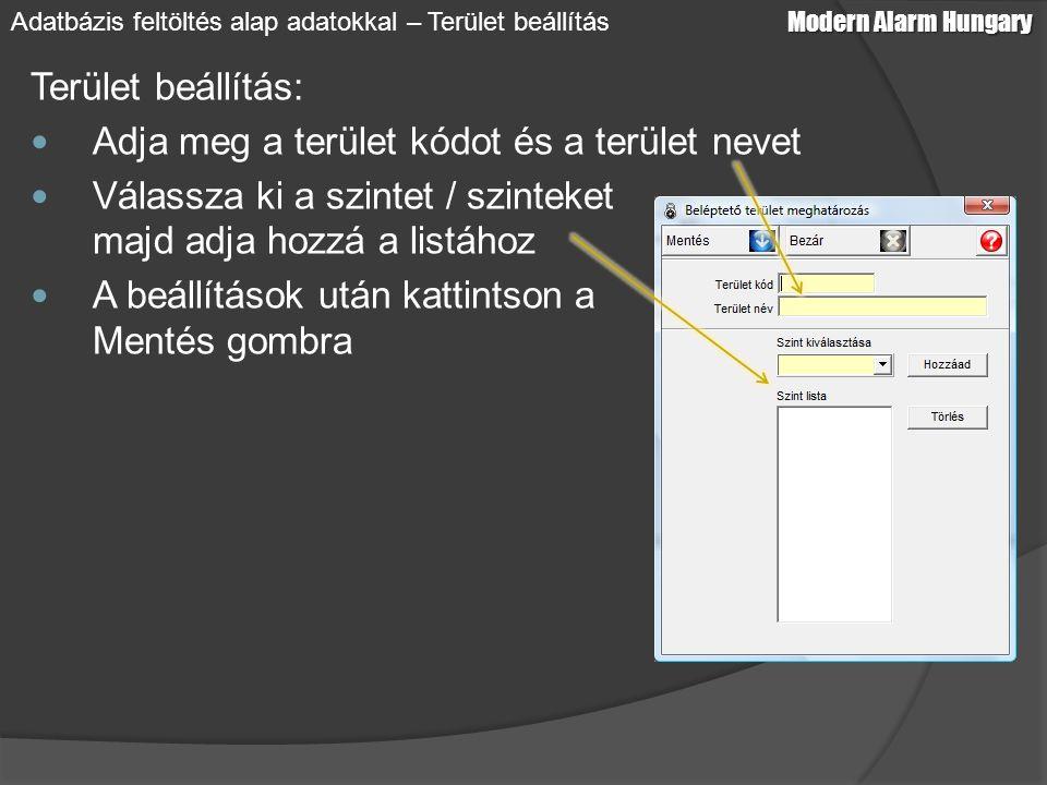 Terület beállítás: Adja meg a terület kódot és a terület nevet Válassza ki a szintet / szinteket majd adja hozzá a listához A beállítások után kattint