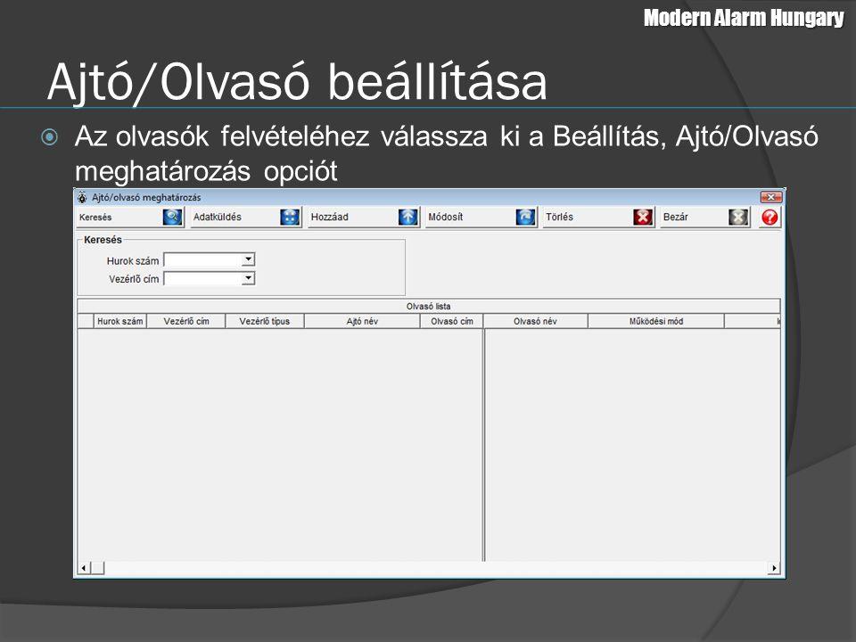 Ajtó/Olvasó beállítása  Az olvasók felvételéhez válassza ki a Beállítás, Ajtó/Olvasó meghatározás opciót Modern Alarm Hungary