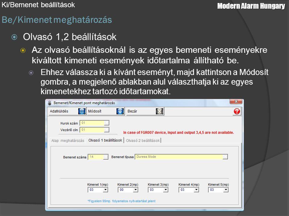 Modern Alarm Hungary Be/Kimenet meghatározás Ki/Bemenet beállítások  Olvasó 1,2 beállítások  Az olvasó beállításoknál is az egyes bemeneti események
