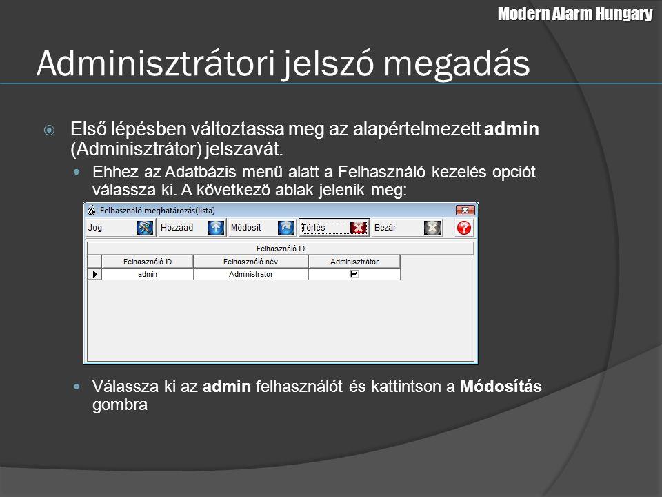 Adminisztrátori jelszó megadás  Első lépésben változtassa meg az alapértelmezett admin (Adminisztrátor) jelszavát. Ehhez az Adatbázis menü alatt a Fe