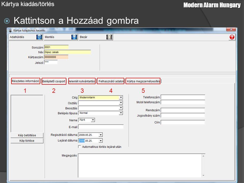  Kattintson a Hozzáad gombra Modern Alarm Hungary Kártya kiadás/törlés 12345
