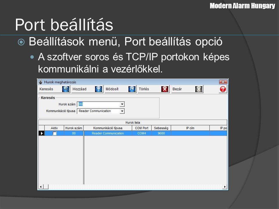 Port beállítás  Beállítások menü, Port beállítás opció A szoftver soros és TCP/IP portokon képes kommunikálni a vezérlőkkel. Modern Alarm Hungary