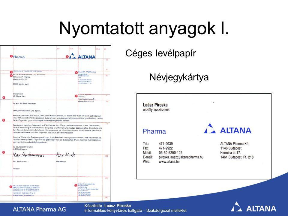 Készítette: Laász Piroska Informatikus-könyvtáros hallgató – Szakdolgozat melléklet Nyomtatott anyagok I.
