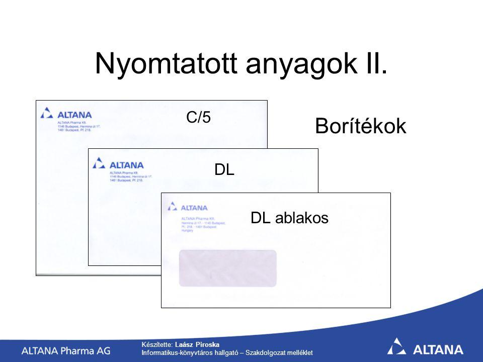Készítette: Laász Piroska Informatikus-könyvtáros hallgató – Szakdolgozat melléklet Nyomtatott anyagok II.