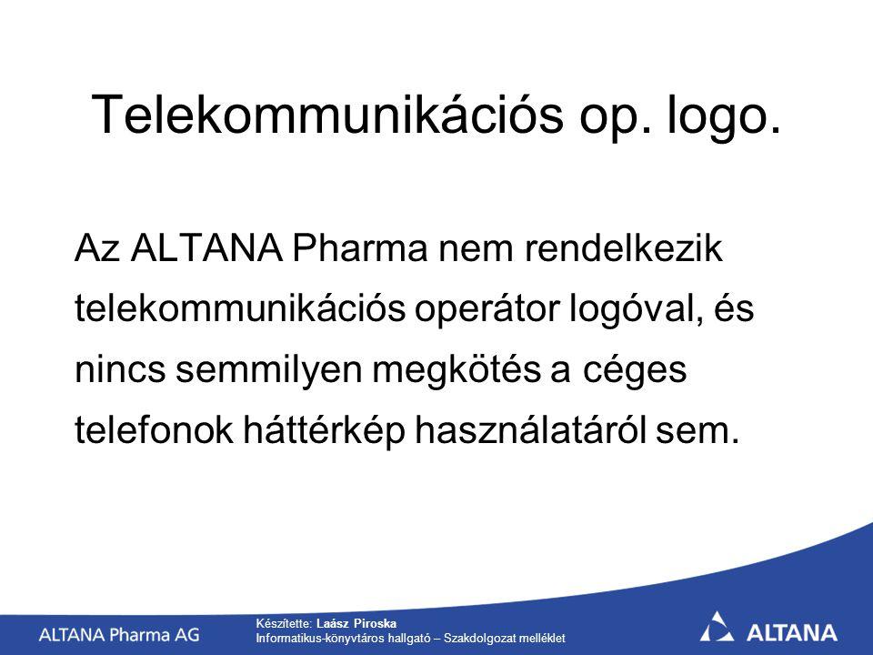 Készítette: Laász Piroska Informatikus-könyvtáros hallgató – Szakdolgozat melléklet Telekommunikációs op.