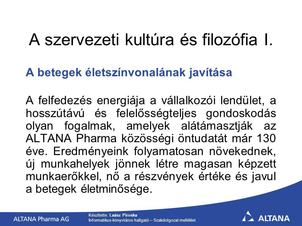 Készítette: Laász Piroska Informatikus-könyvtáros hallgató – Szakdolgozat melléklet A szervezeti kultúra és filozófia I.