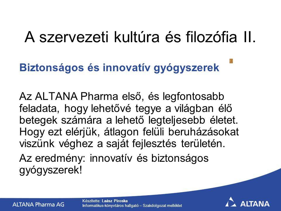 Készítette: Laász Piroska Informatikus-könyvtáros hallgató – Szakdolgozat melléklet Biztonságos és innovatív gyógyszerek Az ALTANA Pharma első, és legfontosabb feladata, hogy lehetővé tegye a világban élő betegek számára a lehető legteljesebb életet.