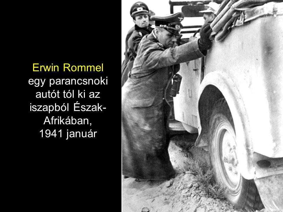 Erwin Rommel egy parancsnoki autót tól ki az iszapból Észak- Afrikában, 1941 január