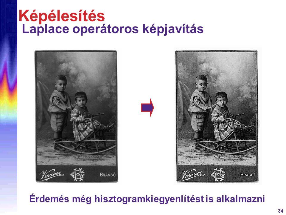 34 Képélesítés Laplace operátoros képjavítás Érdemés még hisztogramkiegyenlítést is alkalmazni