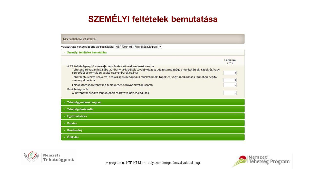 A program az NTP-NT-M-14 pályázat támogatásával valósul meg SZEMÉLYI feltételek bemutatása