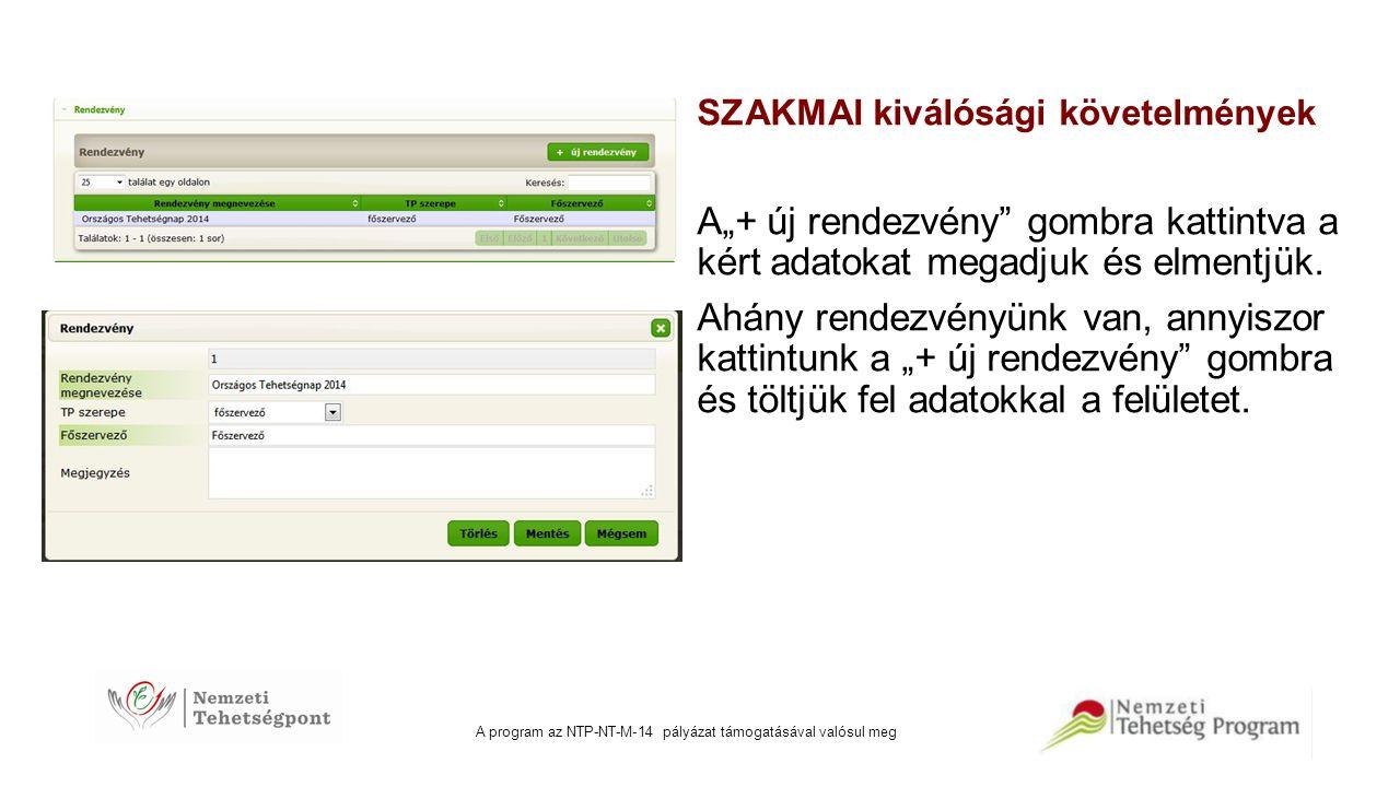 """A program az NTP-NT-M-14 pályázat támogatásával valósul meg SZAKMAI kiválósági követelmények A""""+ új rendezvény"""" gombra kattintva a kért adatokat megad"""
