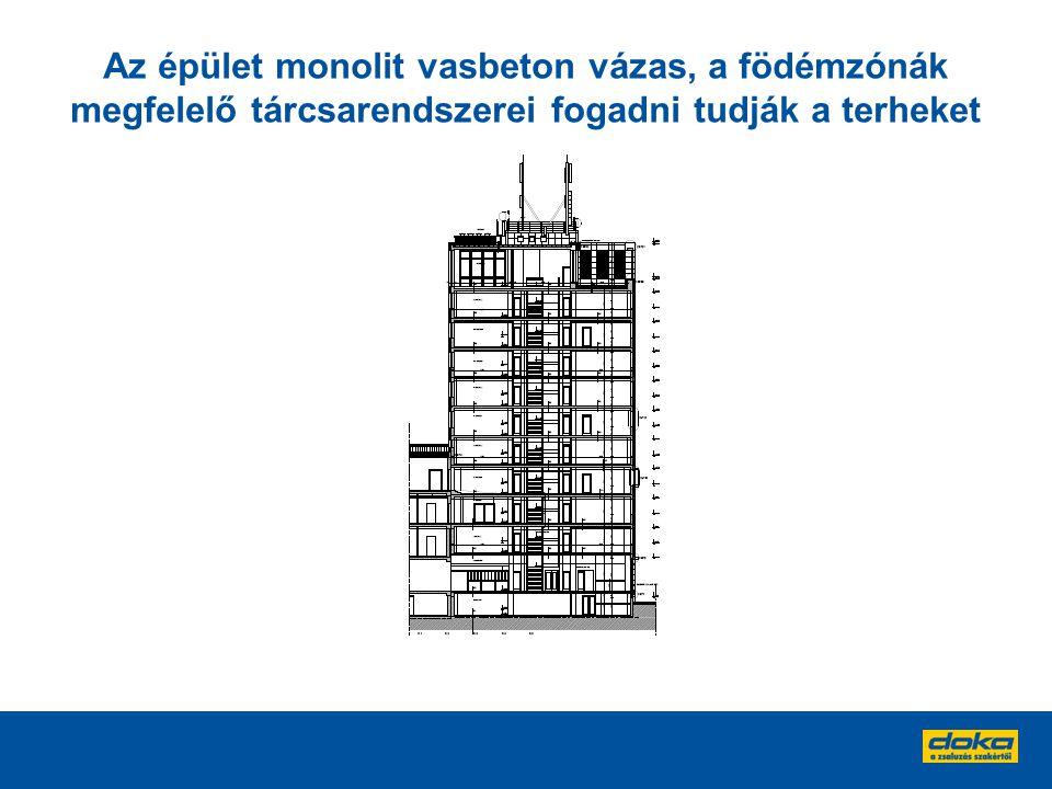 Az épület monolit vasbeton vázas, a födémzónák megfelelő tárcsarendszerei fogadni tudják a terheket