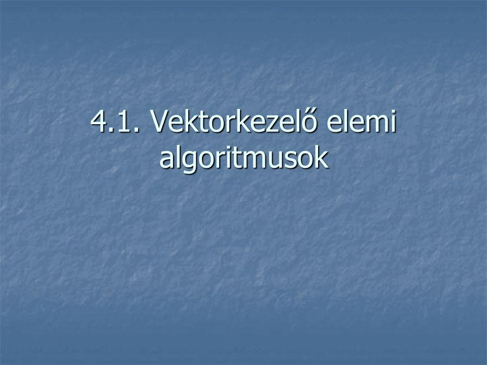 4.1. Vektorkezelő elemi algoritmusok