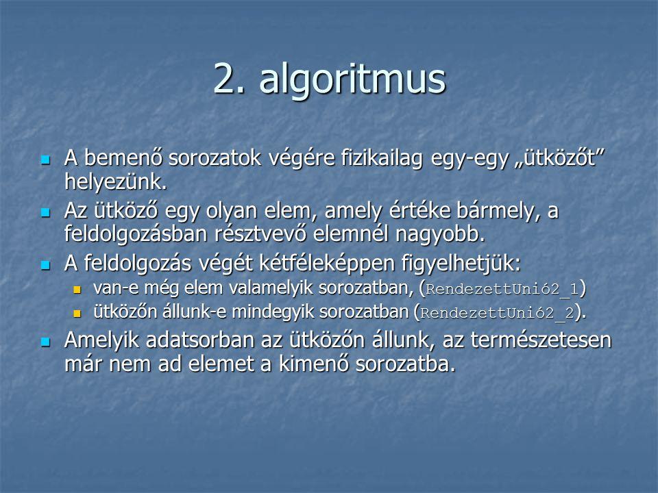 """2. algoritmus A bemenő sorozatok végére fizikailag egy-egy """"ütközőt helyezünk."""