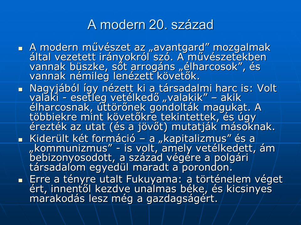 """A modern 20. század A modern művészet az """"avantgard"""" mozgalmak által vezetett irányokról szó. A művészetekben vannak büszke, sőt arrogáns """"élharcosok"""""""