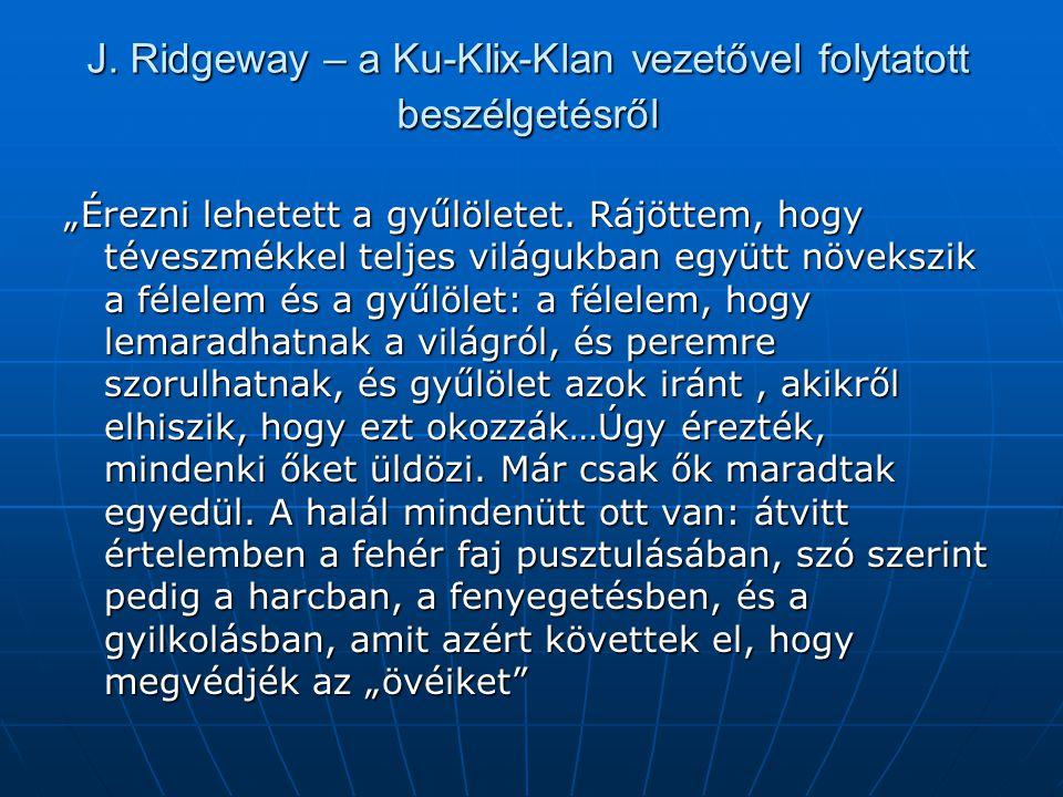 """J. Ridgeway – a Ku-Klix-Klan vezetővel folytatott beszélgetésről """"Érezni lehetett a gyűlöletet. Rájöttem, hogy téveszmékkel teljes világukban együtt n"""