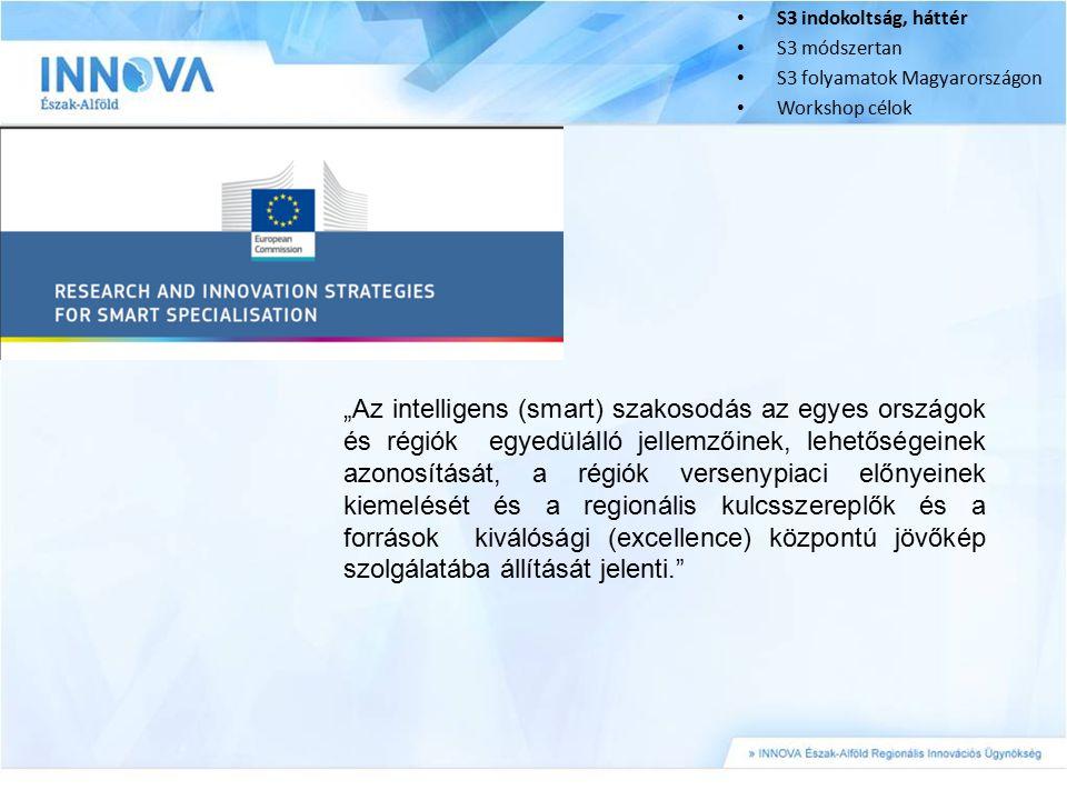 """""""Az intelligens (smart) szakosodás az egyes országok és régiók egyedülálló jellemzőinek, lehetőségeinek azonosítását, a régiók versenypiaci előnyeinek"""
