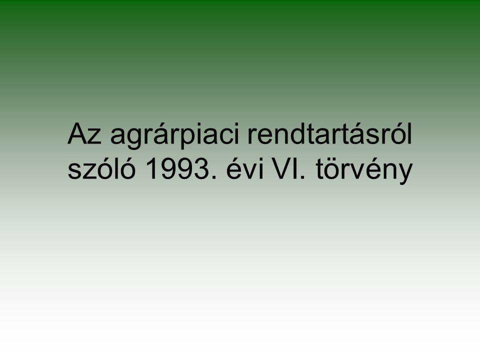 Az agrárpiaci rendtartásról szóló 1993. évi VI. törvény