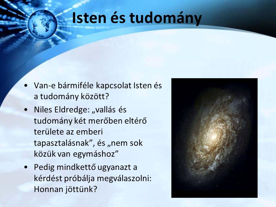 """Van-e bármiféle kapcsolat Isten és a tudomány között? Niles Eldredge: """"vallás és tudomány két merőben eltérő területe az emberi tapasztalásnak"""", és """"n"""