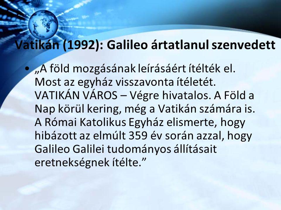 """Vatikán (1992): Galileo ártatlanul szenvedett """"A föld mozgásának leírásáért ítélték el. Most az egyház visszavonta ítéletét. VATIKÁN VÁROS – Végre hiv"""