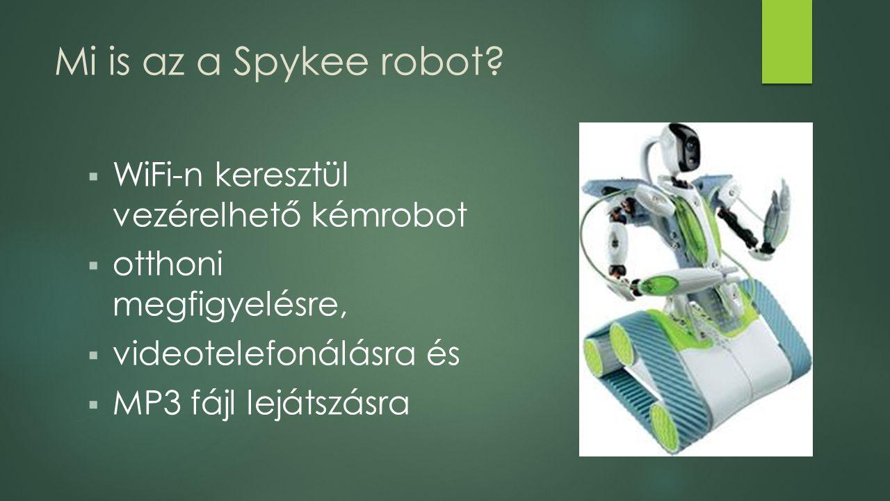 Mi is az a Spykee robot?  WiFi-n keresztül vezérelhető kémrobot  otthoni megfigyelésre,  videotelefonálásra és  MP3 fájl lejátszásra